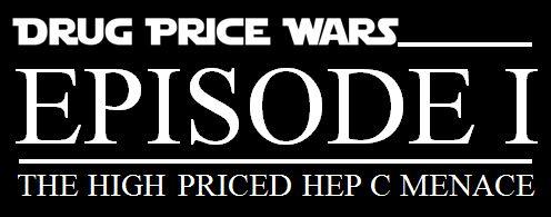 Drug Price Wars, Episode I: The High Priced Hep C Menace